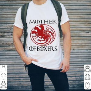 Mother of Boxers Game of Thrones shirt