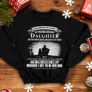 God blessed me with an angel my freaking awesome daughter shirt 3
