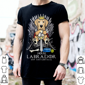 Game Of Bones House Labrador shit just GOT real Game Of Thrones shirt 1