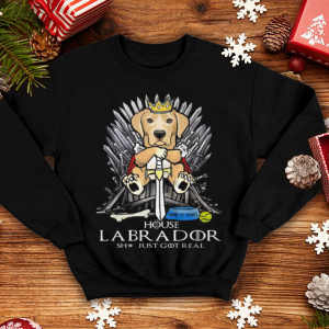 Game Of Bones House Labrador shit just GOT real Game Of Thrones shirt 3