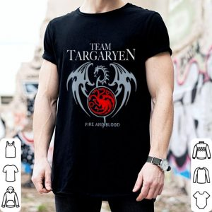 Dragon Team Daenerys Targaryen Fire and blood Game Of Thrones shirt