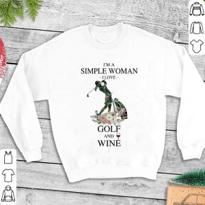 Flowers I'm a simple woman i love golf and wine shirt