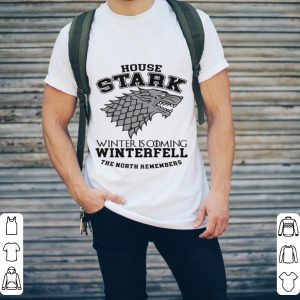 GOT House Stark winter is coming Winterfell the north remembers shirt