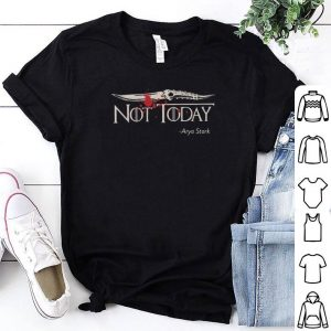Game Of Thrones Not Today Arya Stark GOT shirt