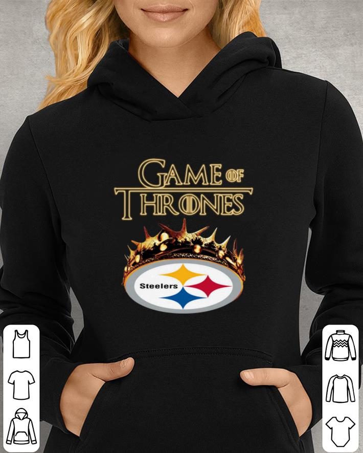 the latest 57bd2 05e75 Game of Thrones Crown Pittsburgh Steelers shirt, hoodie, sweater,  longsleeve t-shirt