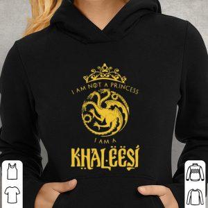 I am not a princess I am a Khaleesi Game Of Thrones shirt 2