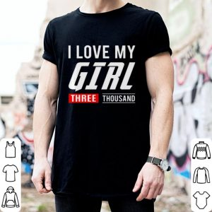 I love my girl three thousand Marvel Studios shirt