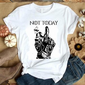 Iron Man Snap Not Today Game Of Thrones shirt