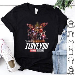 Iron man Tony Stark I love you three thousand signature shirt