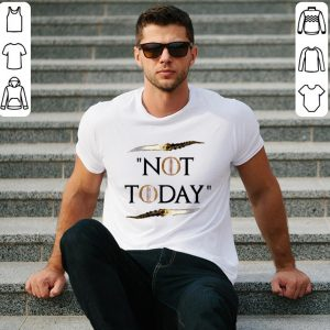 Not Today Death Valyrian Dagger No One Game of Thrones Arya Stark shirt