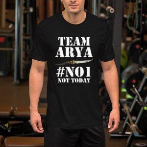 Team Arya Stark #No1 Not Today shirt