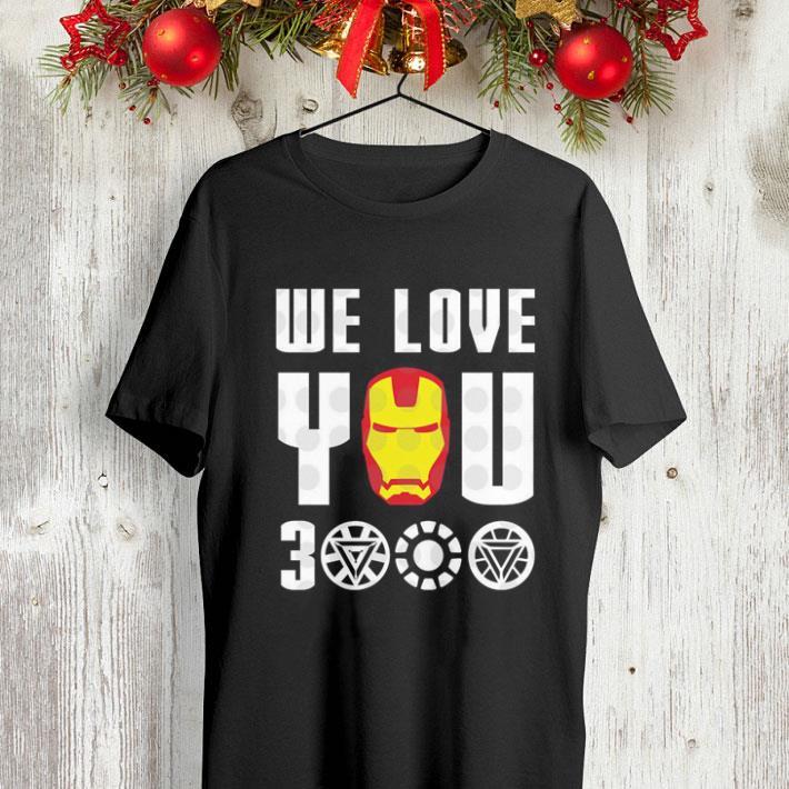 We Love You 3000 Iron Man Marvel Avengers Endgame shirt 4 - We Love You 3000 Iron Man Marvel Avengers Endgame shirt