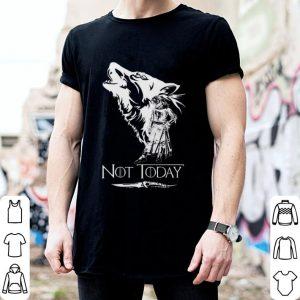 Wolf Arya Stark Not today Game Of Thrones shirt