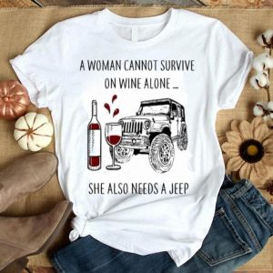 A woman cannot survive on wine alone she needs a jeep shirt