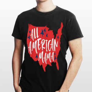 All American Mama 4th Of July Flag Memorial Day Patriotic shirt
