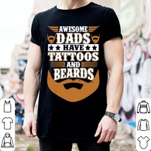 Awesome Dads have tattoos and beards shirt