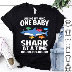 Losing My Mind One Baby Shark At A Time shirt