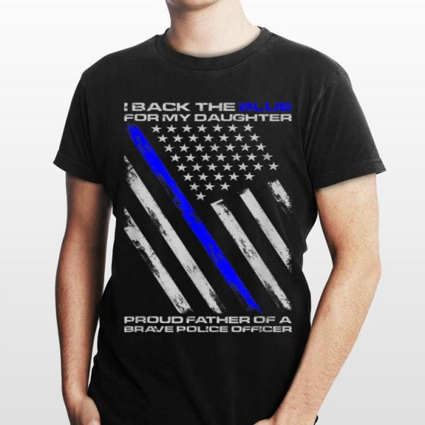 Mens Police Back The Blue For My Daughter Proud Dad American Flag shirt
