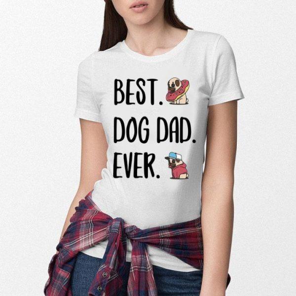 Pug Best Dog Dad Ever shirt