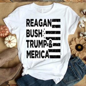 Reagan bush Trump and Merica shirt