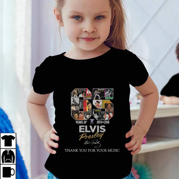 65 years of Elvis Presley 1954 2019 thank you for your music shirt 4 1 - 65 years of Elvis Presley 1954-2019 thank you for your music shirt