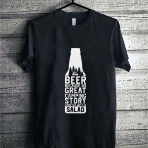 Camping Beer because no great camping story started with a salad shirt