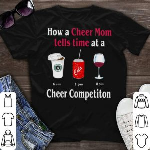 How a cheer mom tells time at a cheer competiton shirt sweater