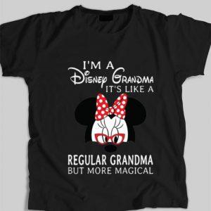 I'm a Disney Grandma it's like a regular grandma but more magical Minnie mouse shirt