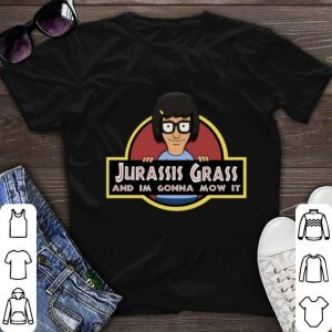 Jurassis Grass and im gonna mow it shirt sweater