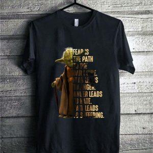 Star Wars Yoda fear is the path to the dark side fear leads shirt