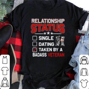 Veteran Relationship status single dating taken by a badass shirt
