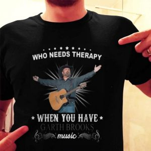 Who needs therapy when you have Garth Brooks music shirt