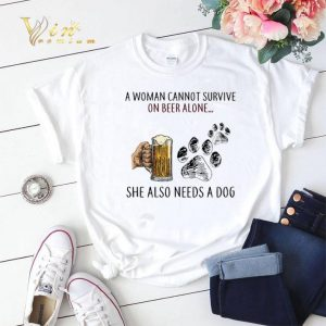 A woman cannot survive on beer alone she also needs a dog paw shirt sweater