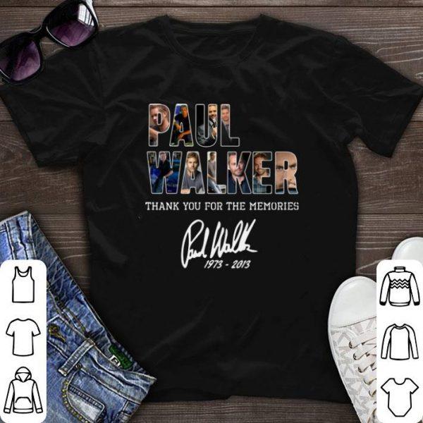 Thank you for the memories signature 1973-2013 Paul Walker shirt
