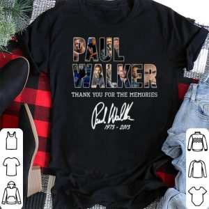 Thank you for the memories signature 1973-2013 Paul Walker shirt