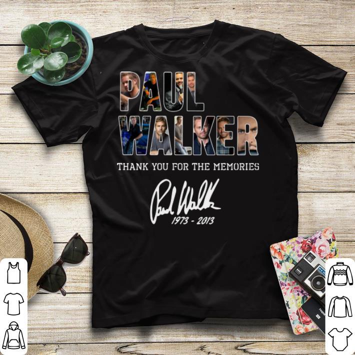 Thank you for the memories signature 1973 2013 Paul Walker shirt 4 - Thank you for the memories signature 1973-2013 Paul Walker shirt