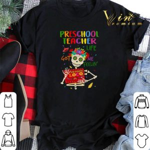 Skull Preschool teacher life got me feelin' un poco loco shirt sweater