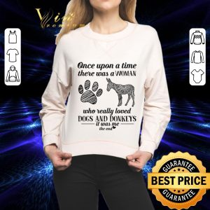 Awesome Once upon a time there was a woman who really dogs and donkeys shirt