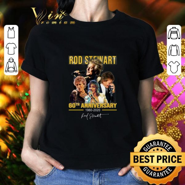 Best Rod Stewart 60th anniversary 1960-2020 signature shirt