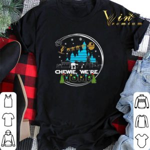 Christmas Star Wars Chewie we're home shirt