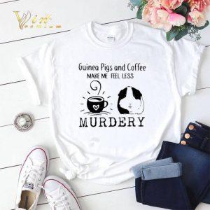 Guinea pigs and coffee make me feel less murdery shirt sweater