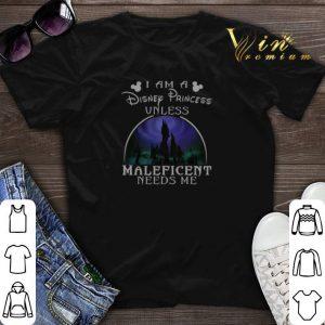 I am a Disney Princess unless Maleficent needs me shirt sweater