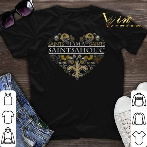 New Orleans Saints i am a Saints Saintsaholic shirt sweater