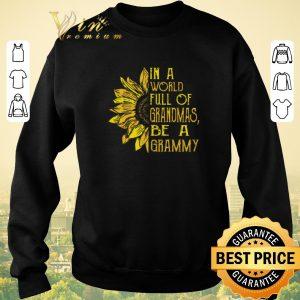 Original Sunflower In a world full of grandmas be a grammy shirt sweater 2