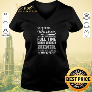 Premium Cafeteria worker only because full time multi tasking ninja shirt sweater