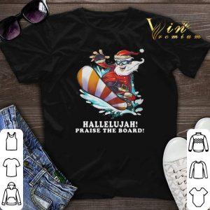 Santa Snowboard Hallelujah Praise The Board shirt sweater