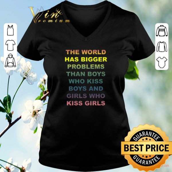 Awesome The world has bigger problems than boys who kiss boys and girls shirt sweater