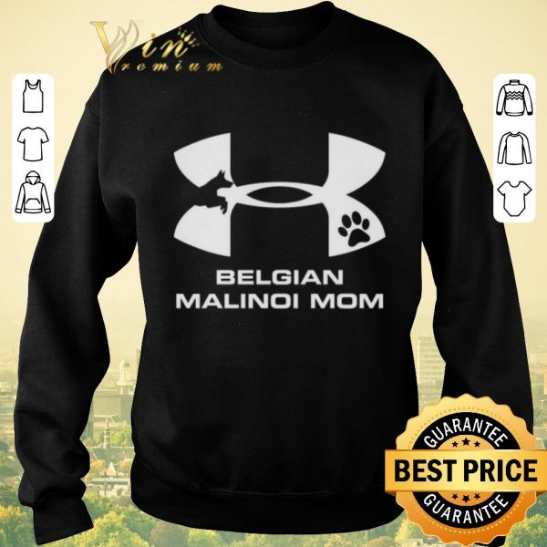 Awesome Under Armour Belgian Malinois Mom shirt sweater