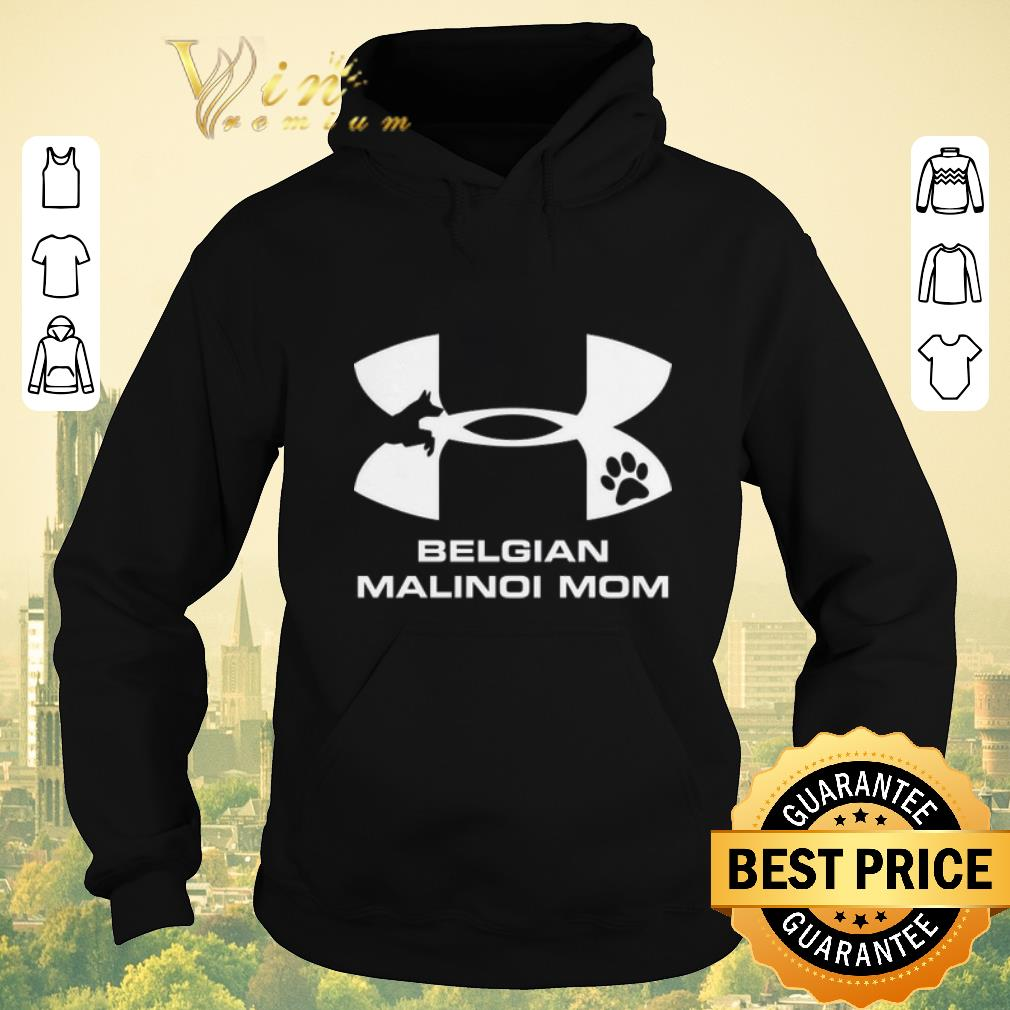 Awesome Under Armour Belgian Malinois Mom shirt sweater 4 - Awesome Under Armour Belgian Malinois Mom shirt sweater