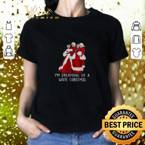 Best I'm dreaming of a White Christmas shirt 1